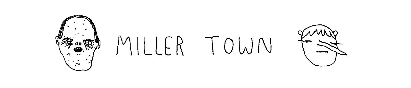 Miller Town